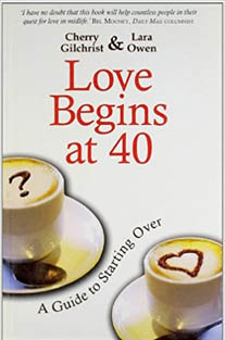 Love Begins at 40 : A Guide to...